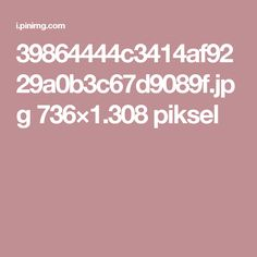 39864444c3414af9229a0b3c67d9089f.jpg 736×1.308 piksel
