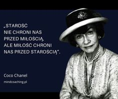 Coco Chanel, Fashion Quotes, Quotations, Texts, Life Quotes, Polish, Wisdom, Thoughts, My Love