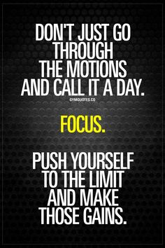 Don't just go through the motions and call it a day. Focus. Push yourself to the limit and make those gains. | Focus and push yourself hard. Every single time. | #nopainnogain #focus