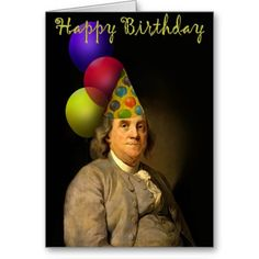 Happy Birthday  From Ben Franklin Greeting Card shipping to Larchmont, NY  #spoofingthearts #gravityx9 #zazzle #birthdaygreetings