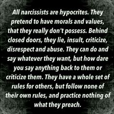 Narcissists are hypocrites and habitual liars.
