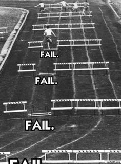 If at first you don't succeed: Try, try, try again . | 21 Things Track And Field Teaches You About Life