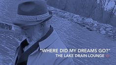 Title Song for The Lake Drain film