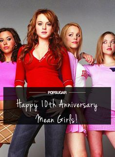 Mean Girls turns 10 today!