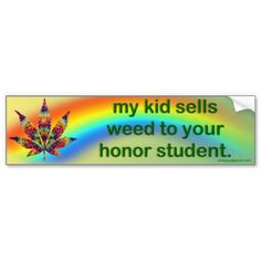 my kid sells weed...