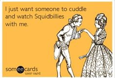 This is so true for me. Squidbillies is one of my only true loves.
