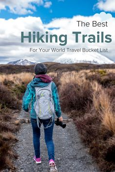 Learn more about some of the best hiking trails for your world bucket list!