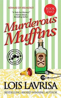 FREE 2/7/15 - Murderous Muffins (Cozy Mystery) Book #2 (Chubby Chicks Club Cozy Mystery Series) - Kindle edition by Lois Lavrisa. Mystery, Thriller & Suspense Kindle eBooks @ Amazon.com.