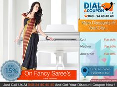 This Womens Day Looking Special By Dressing Up In A Saree. Dial A Coupon Get A Range Of Fancy Sarees With Best Discount. Call @ 040-24 40 40 40 And Get Your Discount Coupon Now.   For More Discount Deals Please Visit: www.DialACoupon.com