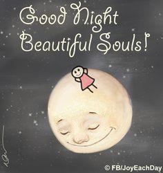 Goodnight, Beautiful Soul. Goodnight, You.
