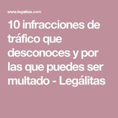 10 infracciones de tráfico que desconoces y por las que puedes ser multado - Legálitas