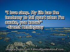 Ernest Hemingway on the virtues of sleep.
