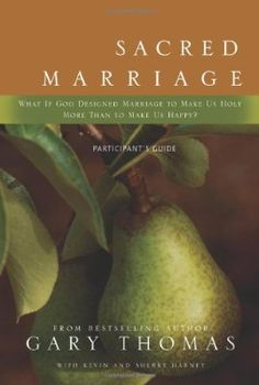 Sacred Marriage Bible Study by Gary Thomas