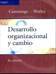 Desarrollo organizacional y cambio / Thomas G. Cummings, Christopher G. Worley