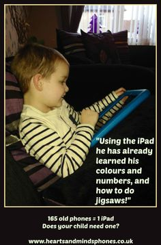 Another child who is benefiting from his iPad :) Old Phone, Heart And Mind, Ipads, Your Child, Learning, Children, Young Children, Boys, Studying