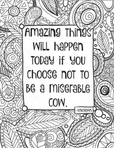 Quote Coloring Pages Idea adult coloring page funny quote coloring sheet instant Quote Coloring Pages. Here is Quote Coloring Pages Idea for you. Quote Coloring Pages free printable adult coloring book page from color me. Cow Coloring Pages, Printable Adult Coloring Pages, Coloring Books, Coloring Sheets, Doodle Coloring, Mandala Coloring, Coloring Pages For Adults, Doodle Art, Pages Doodle
