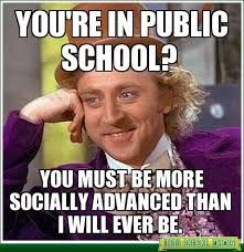 Annoys the poo out of me when people say we're not socialized. Like I have right? YES and I'm not around kids everyday sooo who's more socialized? The kid who is always around kids and is pretty much forced to talk to them or the one who has actively and intentionally talk to people they don't know?