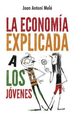 La economía explicada a los jóvenes // Joan Antoni Melé // Puck (Ediciones Urano)