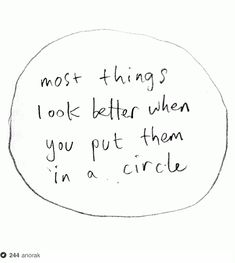 Better in a Circle