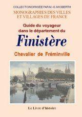 Livre histoire FINISTÈRE (Le guide du voyageur dans le département du) par le chevalier de Fréminville. Histoire, magazine et patrimoine