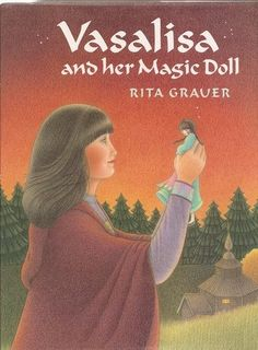 Vasalisa and Her Magic Doll by Rita Brauer - a Russian version of Cinderella