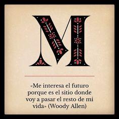 «Me interesa el futuro porque es el sitio donde voy a pasar el resto de mi vida» (Woody Allen)