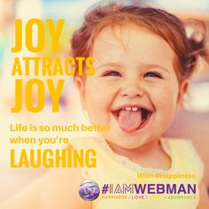 Joy attracts joy. Life is so much better when you're laughing. #Happiness #IAMWEBMAN #influencer #Influencermarketing