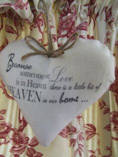 Because someone we love is in heaven shabby fabric heart Claret Ribbon