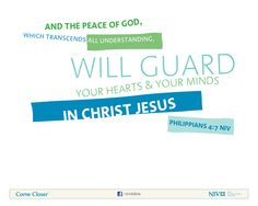 Philippians And the peace of God which transcends all understand, will guard your hearts and your minds in Christ Jesus. Peace Bible Verse, Niv Bible, Bible Verses, Glory To His Name, Philippians 4 7, Bible Society, Peace Of God, Guard Your Heart, Peace Quotes