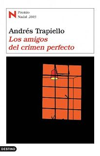 Los amigos del crimen perfecto, de Andrés Trapiello