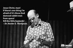 Hunter S Thompson Quote