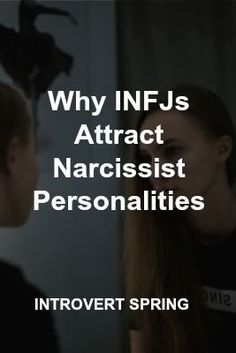INFJs often attract narcissist personalities. In this article, I explain why, plus five ways INFJs can break free from a relationship with a narcissist.