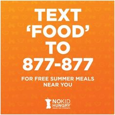 Looking to find free meals for your kids this summer? Text FOOD to 877-877 to find #SummerMeals sites in your neighborhood! #NoKidHungry