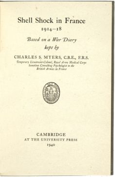 MYERS, Charles S. Shell Shock in France 1914-18. Based on a War Diary.  Cambridge at the University Press. 1940.