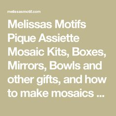 Melissas Motifs Pique Assiette Mosaic Kits, Boxes, Mirrors, Bowls and other gifts, and how to make mosaics book