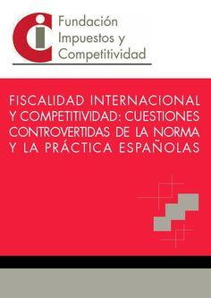 Fiscalidad internacional y competitividad : cuestiones controvertidas de la norma y la práctica españolas / [autores, Baker&McKenzie y Deloitte Abogados]. - 2014