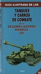 Tanques y Carros de Combate de la Segunda Guerra Mundial (II) (Guia Ilustrada 10)  SIGMARLIBROS