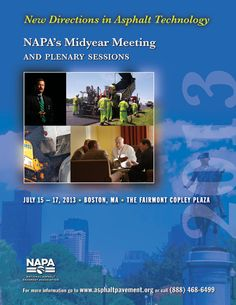 Get ready for the 2013 NAPA Midyear Meeting: July 15-17 in Boston. www.asphaltpavement.org/midyear