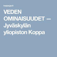 VEDEN OMINAISUUDET — Jyväskylän yliopiston Koppa Science Nature, Nursery School, Woodwind Instrument