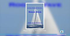 A drug lord. A captive wife. A couple on a sailboat. Rogue Wave by Helen Osterman is the first in the trilogy of mystery books featuring Emma Winberry. Do like, share or comment.  #books #bookstagram