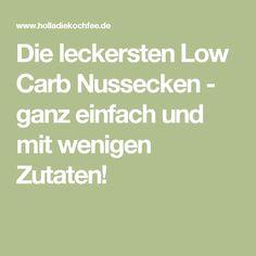 Die leckersten Low Carb Nussecken - ganz einfach und mit wenigen Zutaten!