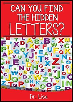 Can You Find the Hidden Letters? (Can You Find Books) by Dr. Lisa, http://www.amazon.com/dp/B00YT1LNNO/ref=cm_sw_r_pi_dp_v7GCvb1FEZYJX