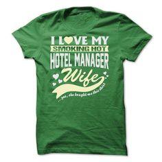 I LOVE MY SMOKING HOT Hotel manager WIFE T-Shirt Hoodie Sweatshirts iai. Check price ==► http://graphictshirts.xyz/?p=42744