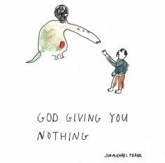 Deus te dando nada.
