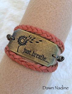 A personal favorite from my Etsy shop https://www.etsy.com/listing/384888560/brown-just-breathe-bracelet-leather