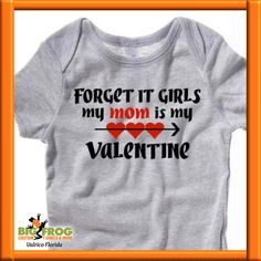 Cute onesie for baby's 1st Valentine Day! Let the world know you love you Mom with a custom t-shirt from Big Frog in Valrico FL. Contact us at DesignersValrico@BigFrog.com and we'll get started on your custom design.