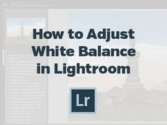 How to Adjust White Balance in Lightroom - Photoshop Actions Photography Software, Photography Editing, Photography Tutorials, Photo Editing, Photography Ideas, How To Use Lightroom, Lightroom Tutorial, Photoshop Actions, Photoshop Elements