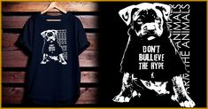 Don't BULLieve The Hype about Pit Bulls! This design says that pretty clearly if you ask us ;)