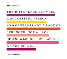 """""""The difference between a successful person and others is not a lack of strength, not a lack of knowledge, but rather a lack of will."""" —Vince Lombardi #quotes"""