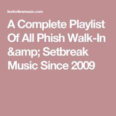 A Complete Playlist Of All Phish Walk-In & Setbreak Music Since 2009